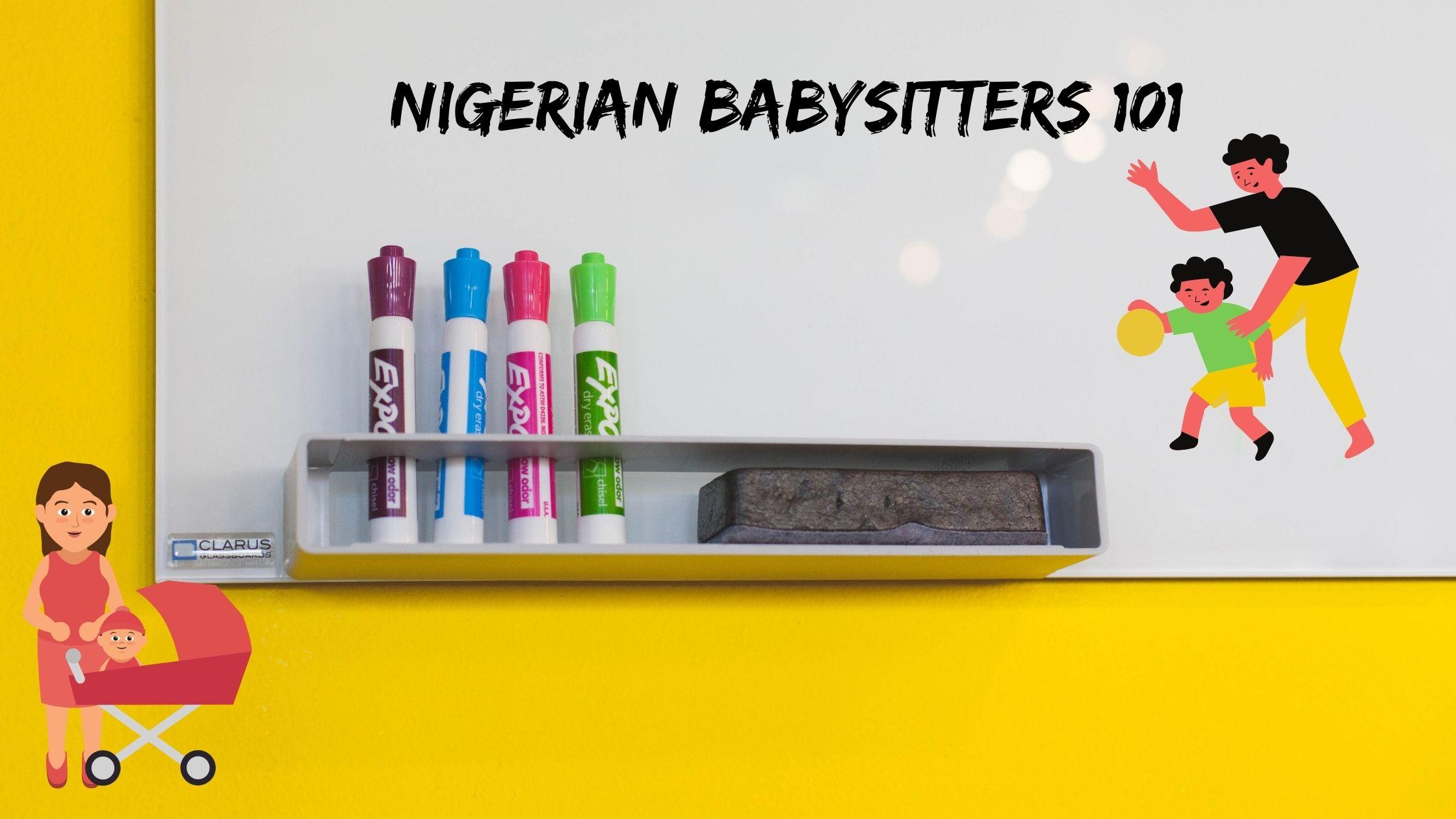 Nigerian babysitters 101